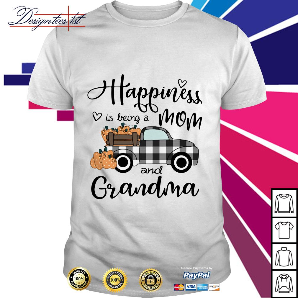 Happiness mom is being a mom and grandma shirt