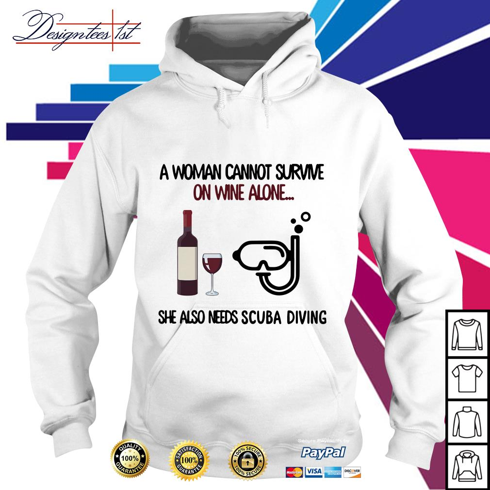 A woman cannot survive on wine alone she also needs scuba diving Hoodie