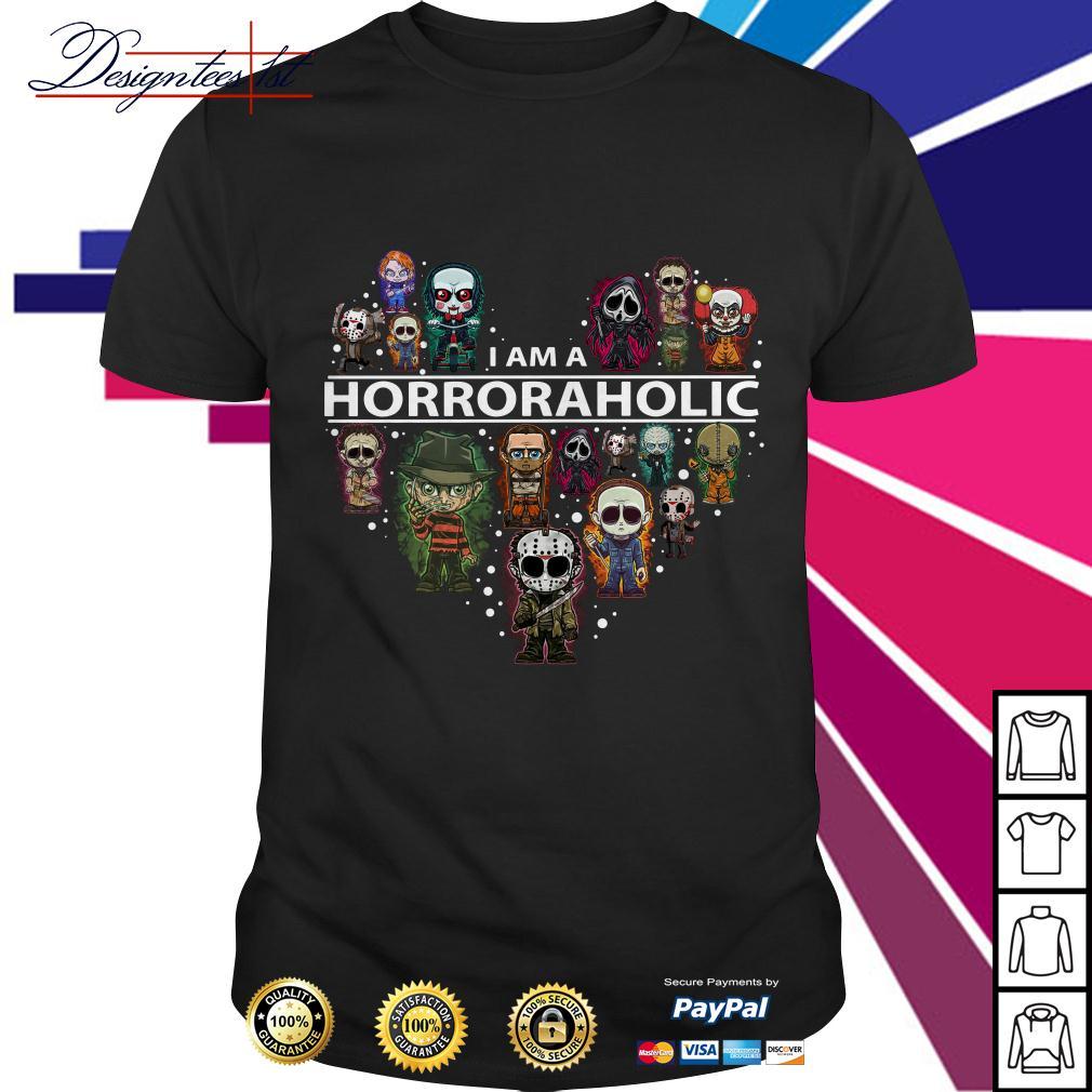 I am a Horroraholic I am a Horror Aholic shirt