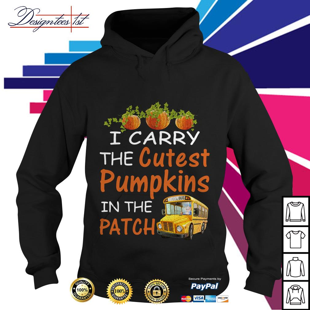 I carry the cutest pumpkin in the patch Hoodie