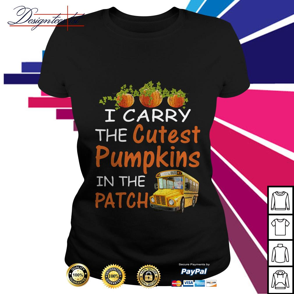I carry the cutest pumpkin in the patch Ladies Tee