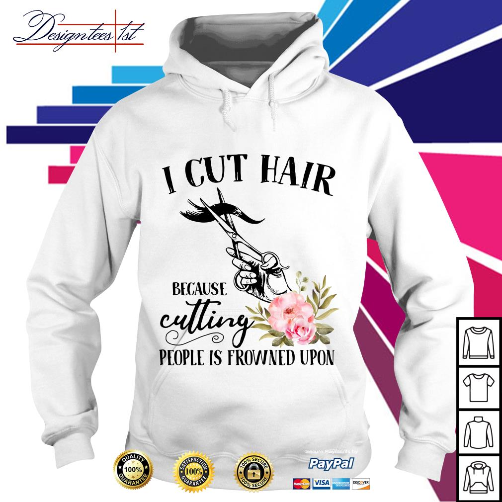 I cut hair because cutting people is frowned upon Hoodie