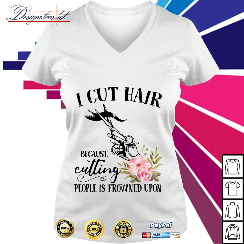 I cut hair because cutting people is frowned upon V-neck T-shirt