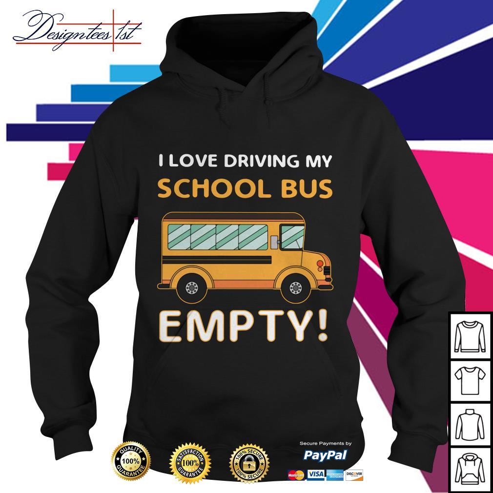 I love driving my school bus empty Hoodie
