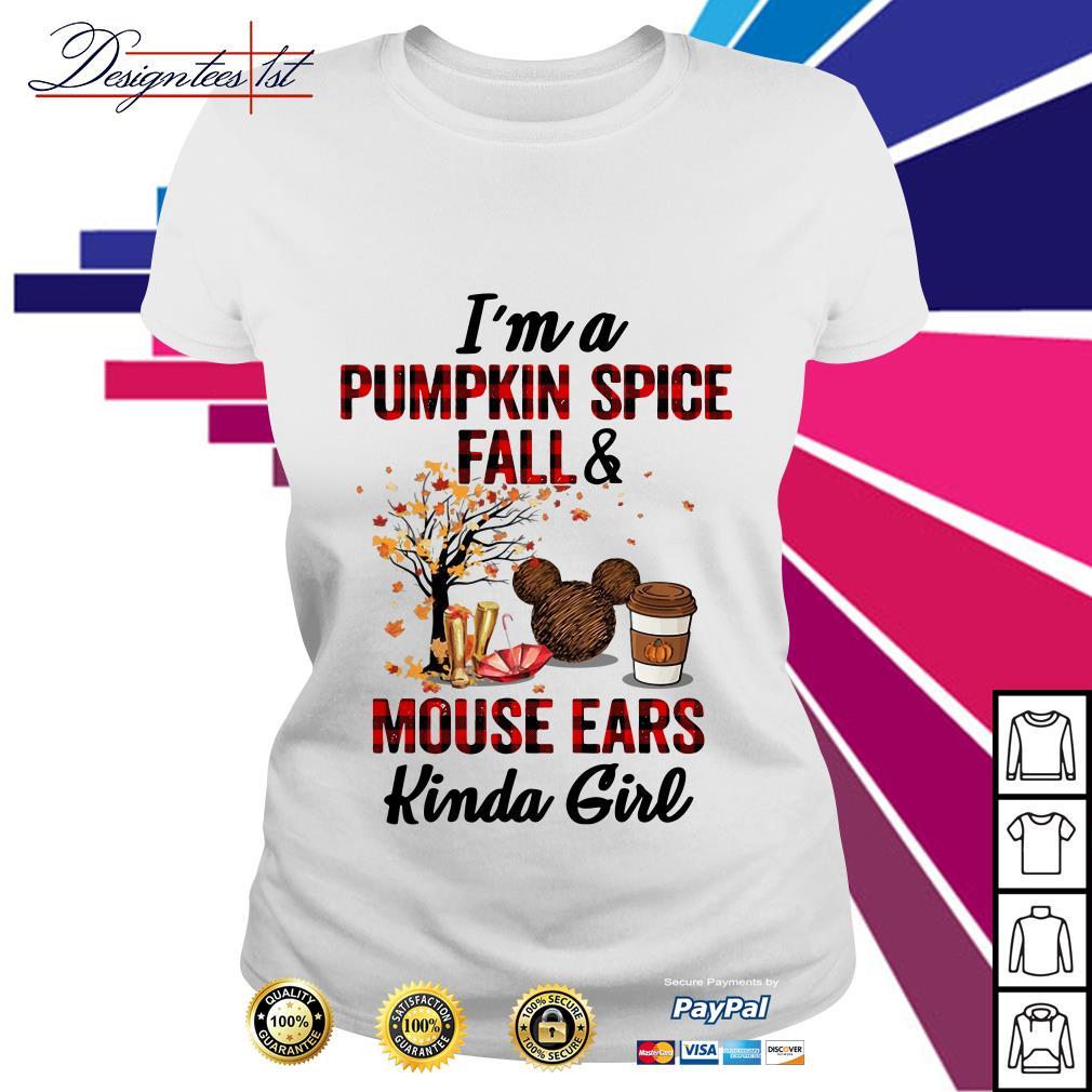 I'm a pumpkin spice fall and mouse ears kinda girl Ladies Tee
