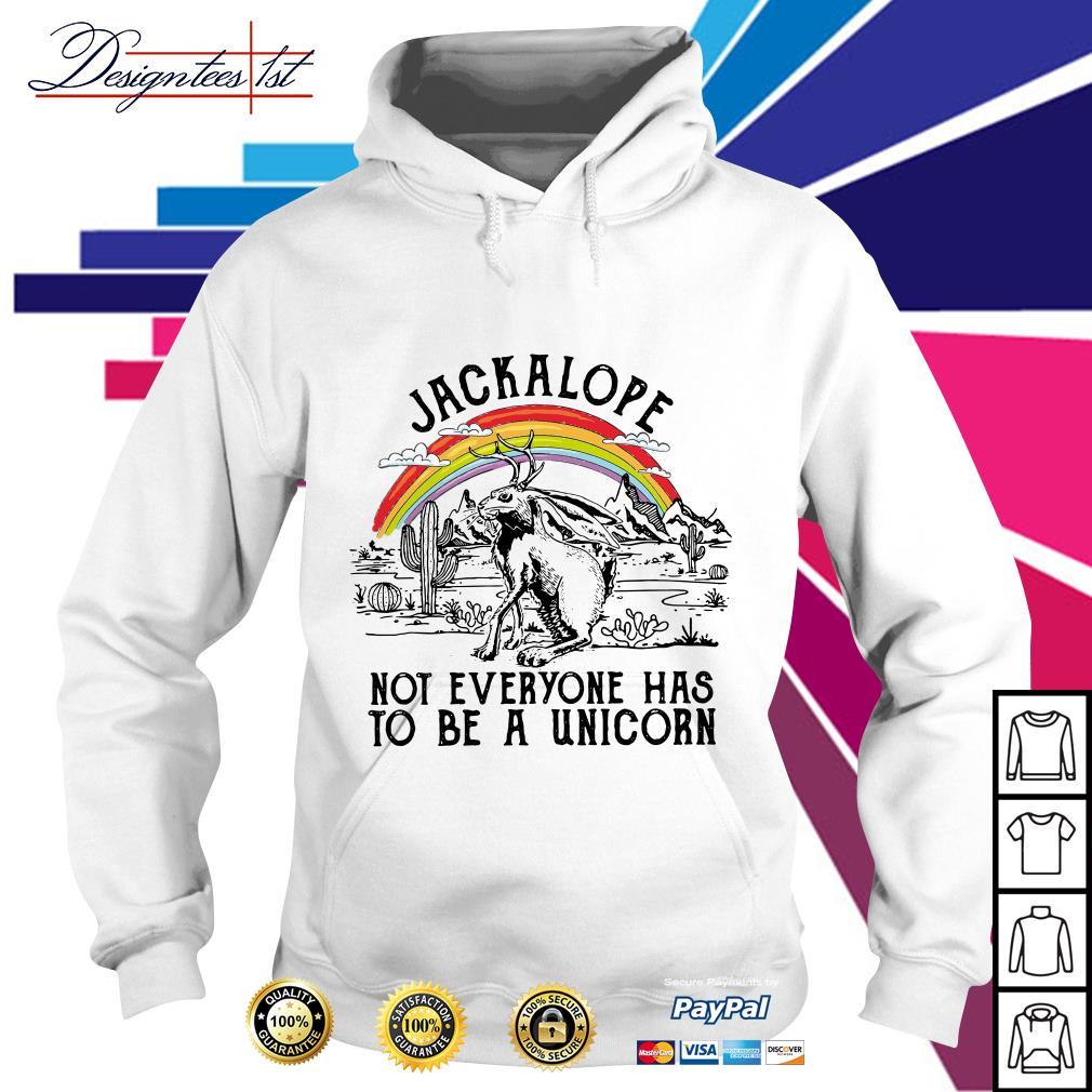 Jackalope not everyone has to be a unicorn Hoodie