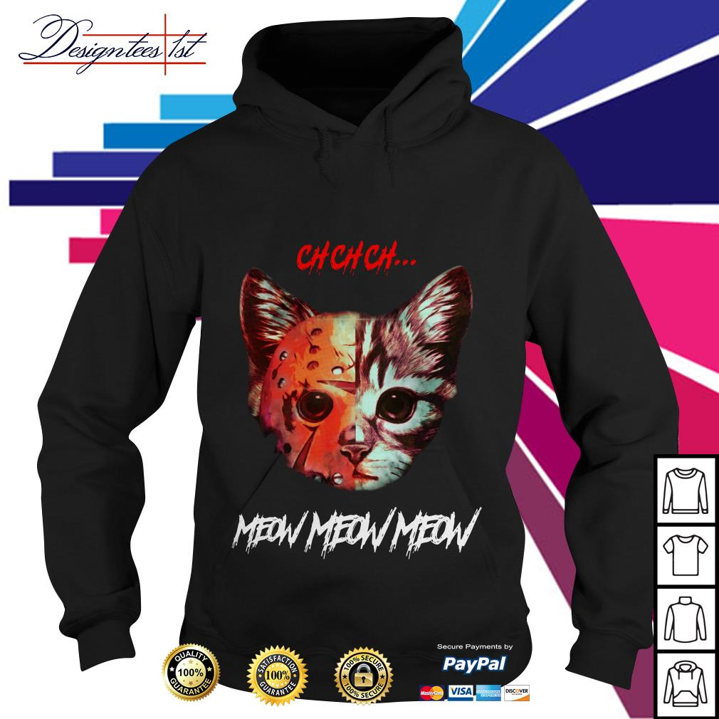 Jason Voorhees Cat ch ch ch meow meow meow Hoodie