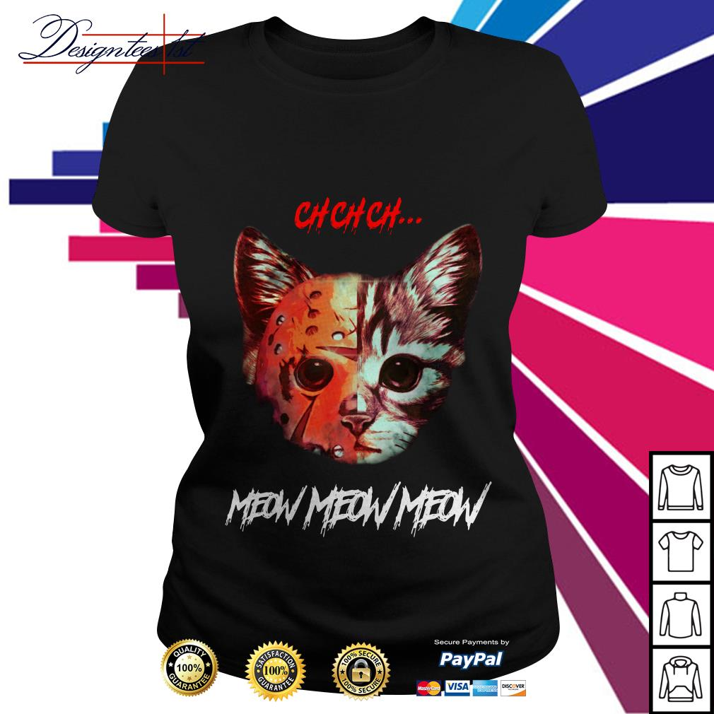 Jason Voorhees Cat ch ch ch meow meow meow Ladies Tee