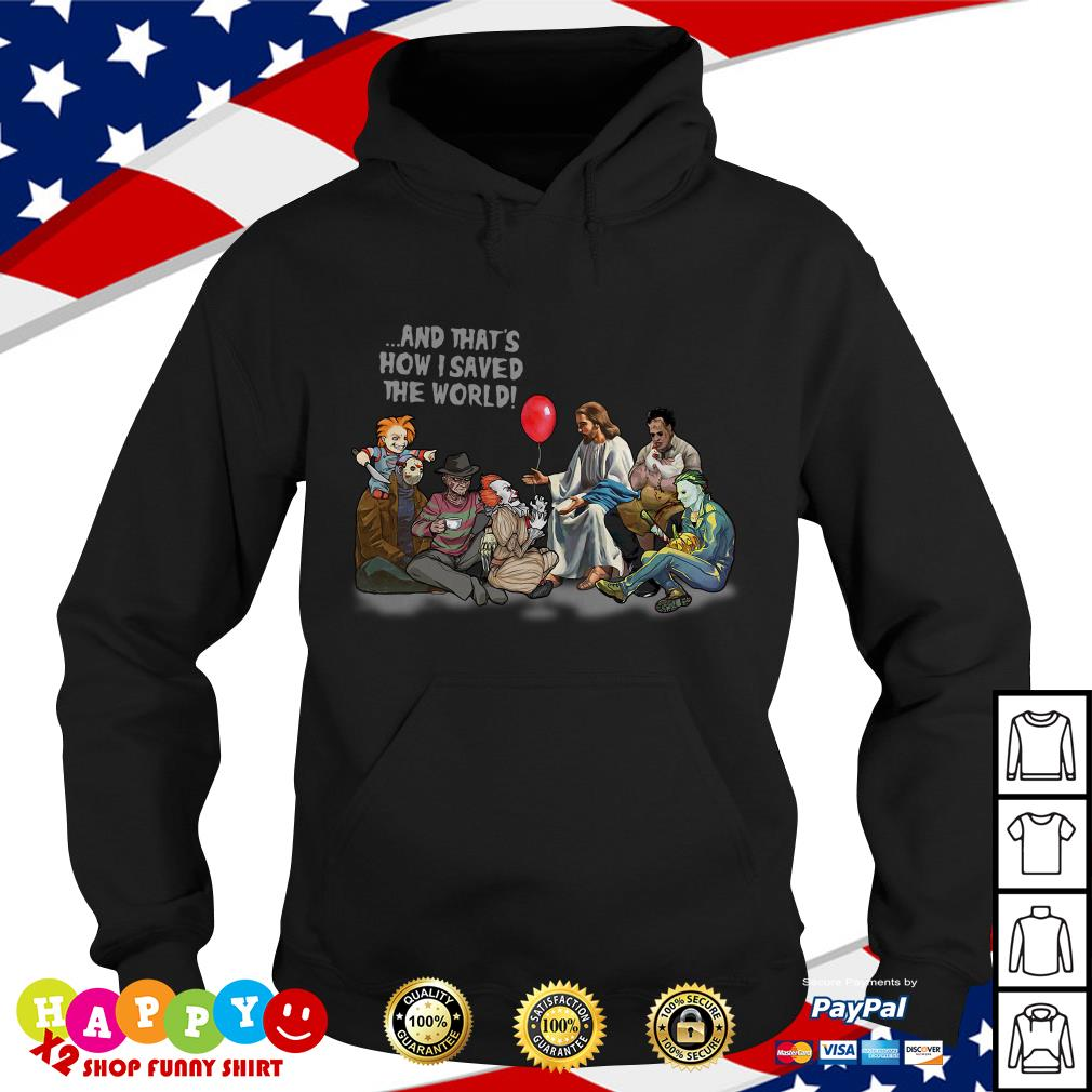 Jesus and that's how I saved the world Halloween Horror characters Hoodie