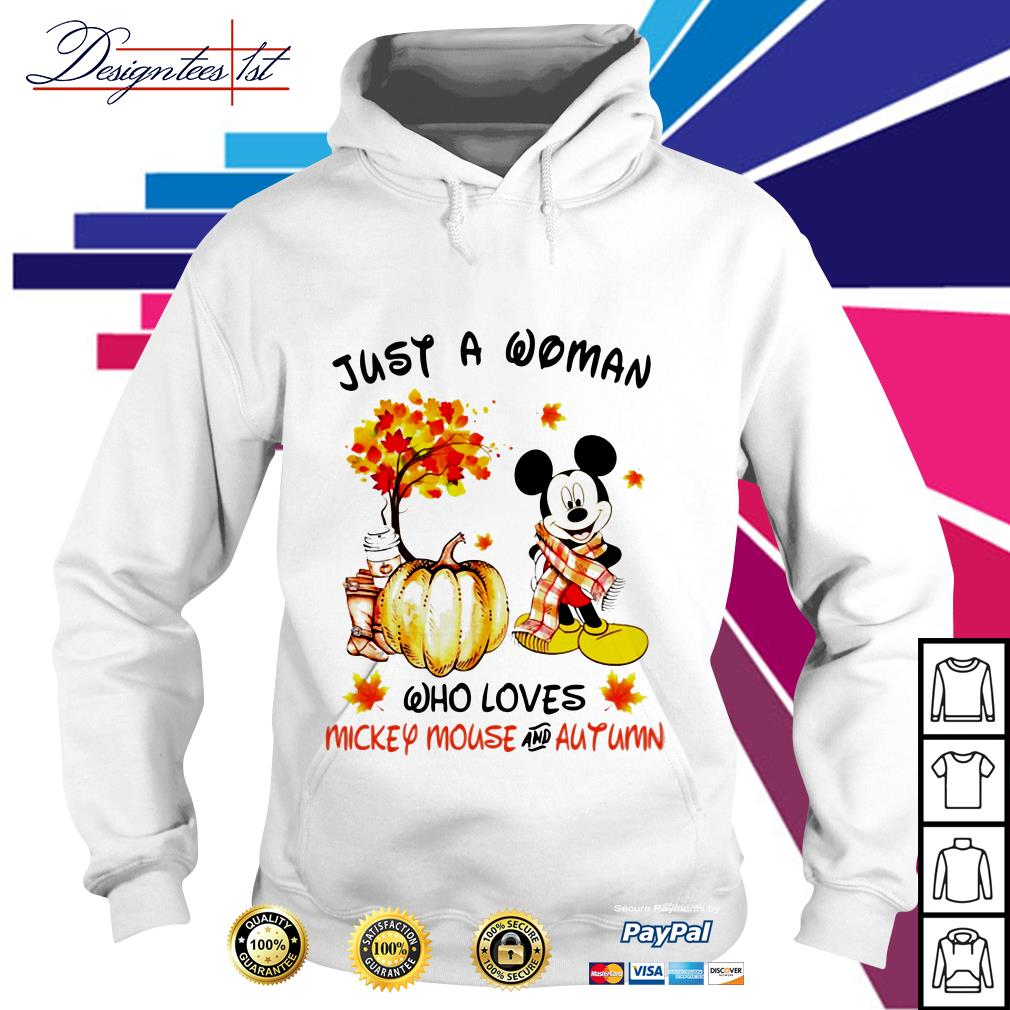Just a woman who loves Mickey Mouse and autumn Hoodie