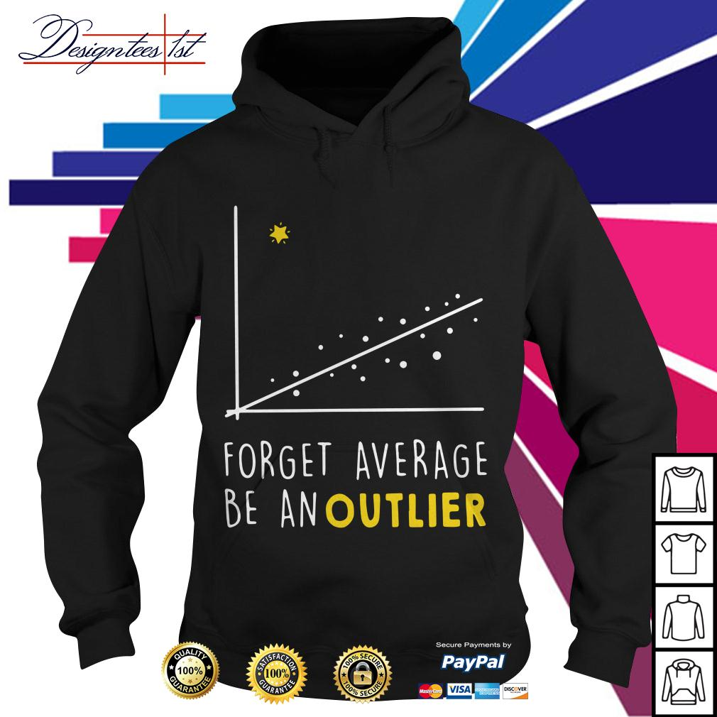 Math forget average be an outlier Hoodie