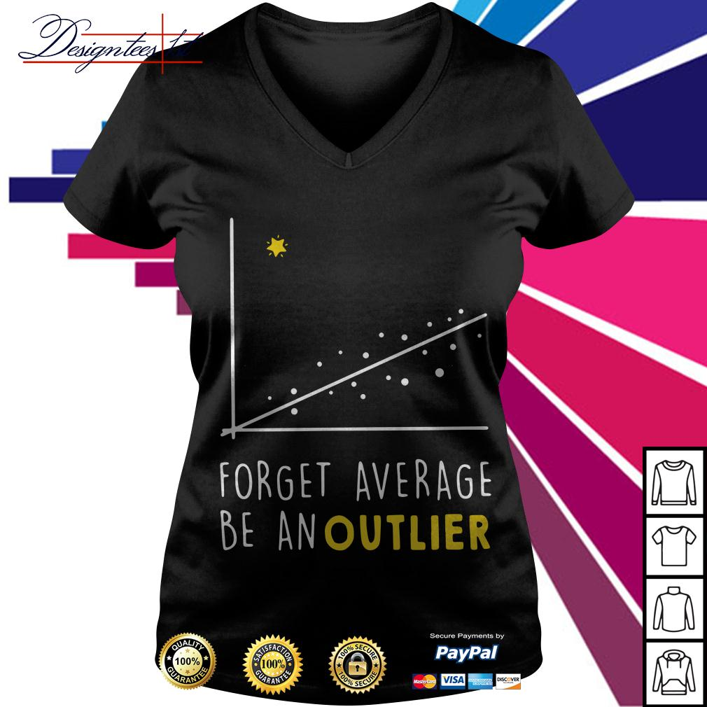 Math forget average be an outlier V-neck T-shirt