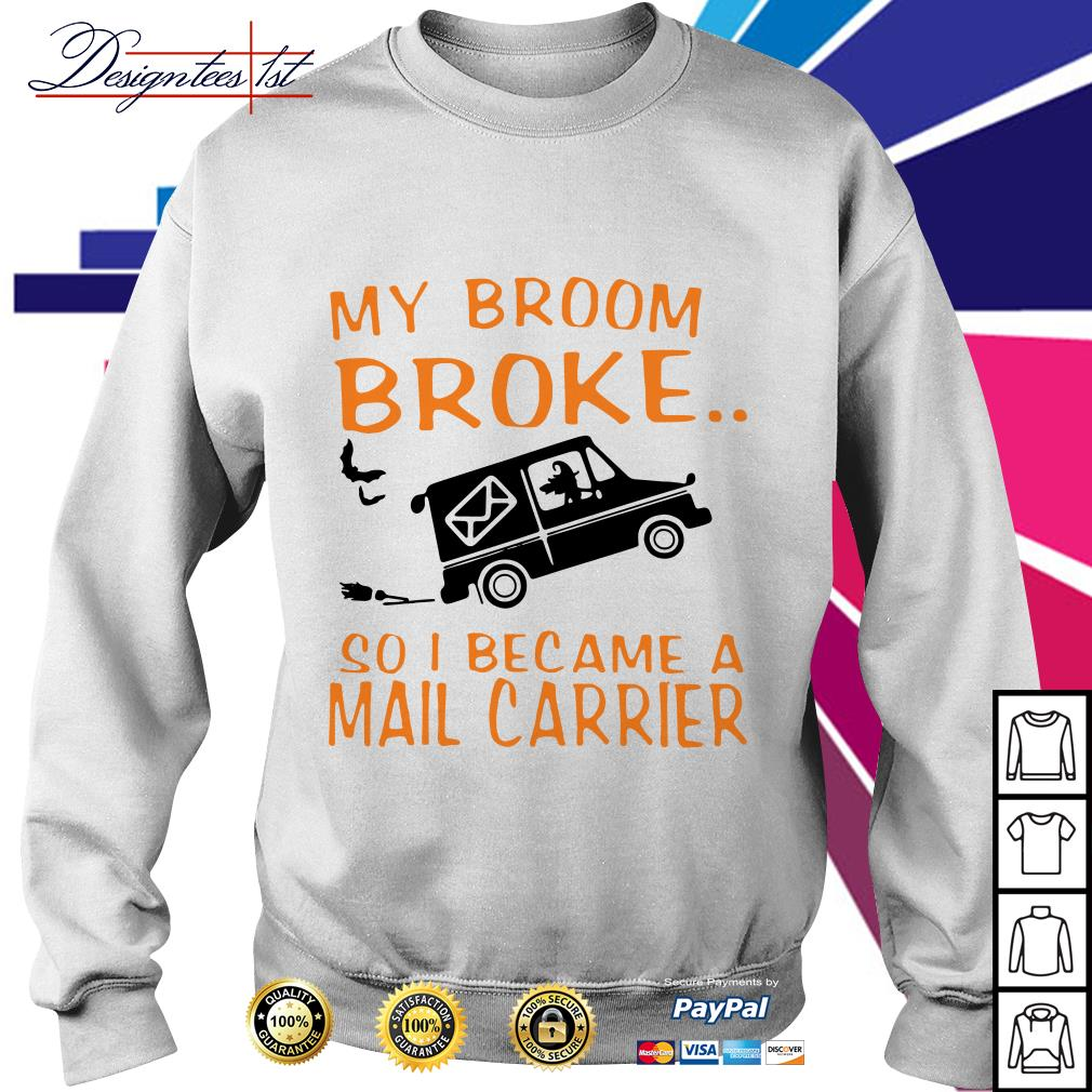 My broom broke so I became a mail carrier Sweater