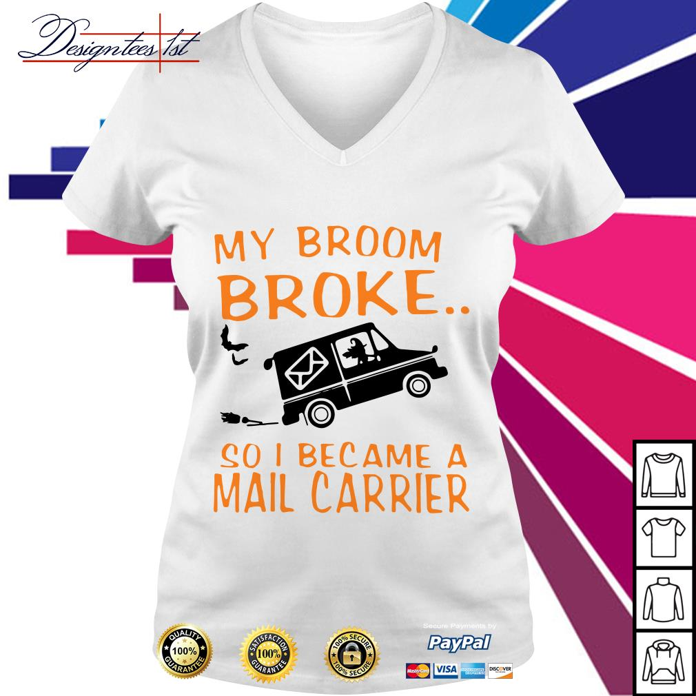 My broom broke so I became a mail carrier V-neck T-shirt