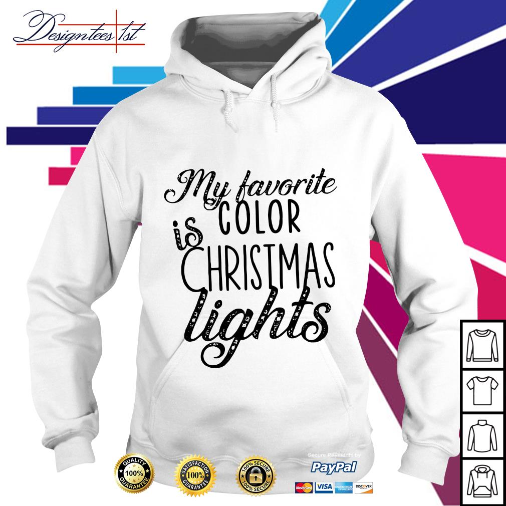 My favorite color is Christmas lights Hoodie