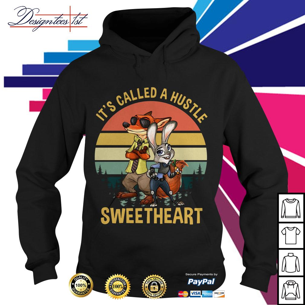 Nick and Judy it's called a hustle sweetheart vintage Hoodie