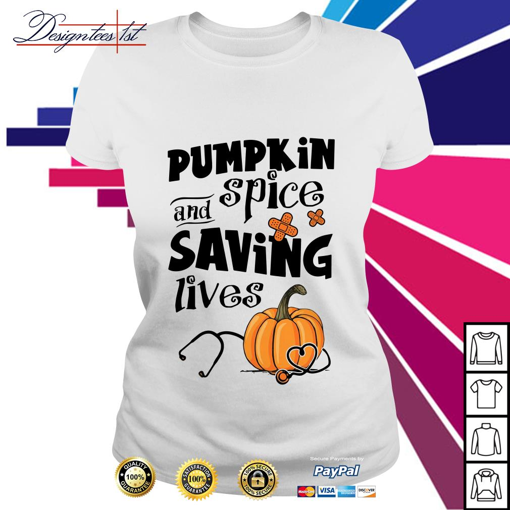Nurse pumpkin spice and saving lives Ladies Tee