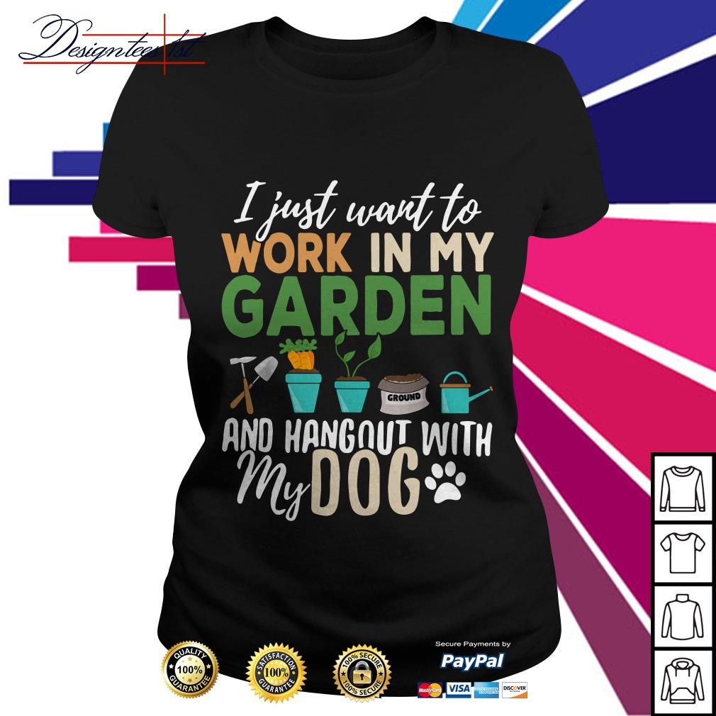 Offical I just want to work in my garden and hang out with my dog Ladies Tee