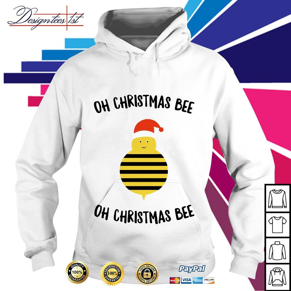 Oh Christmas bee oh Christmas bee Hoodie