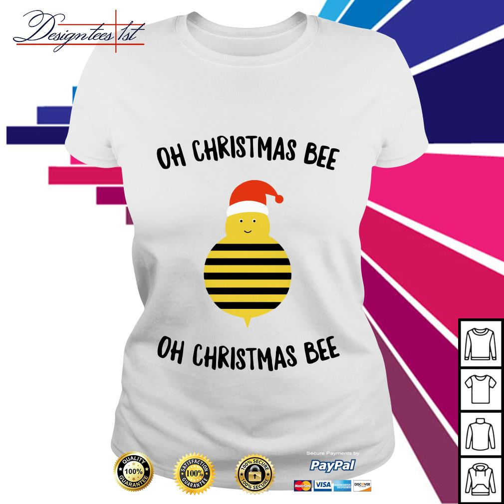 Oh Christmas bee oh Christmas bee Ladies Tee