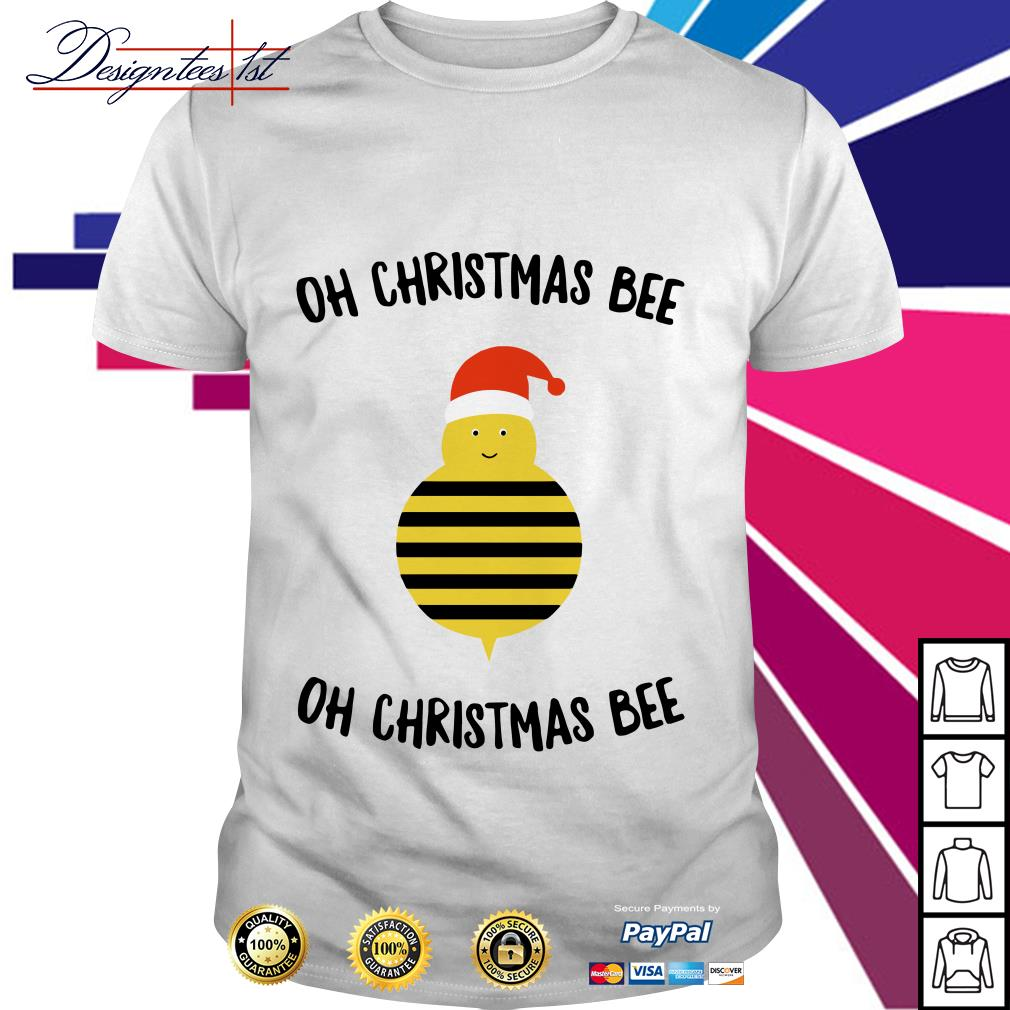 Oh Christmas bee oh Christmas bee shirt