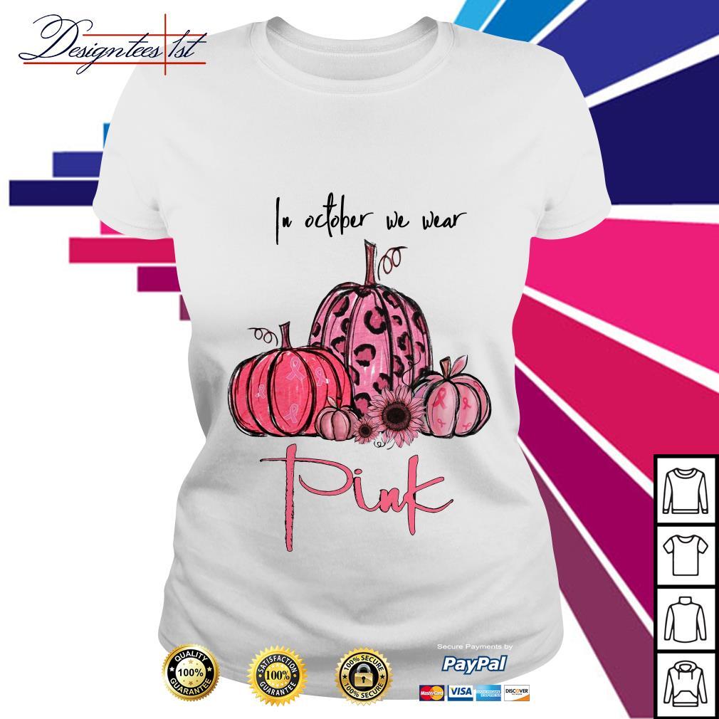 Pumpkin breast cancer in October we wear pink Ladies Tee