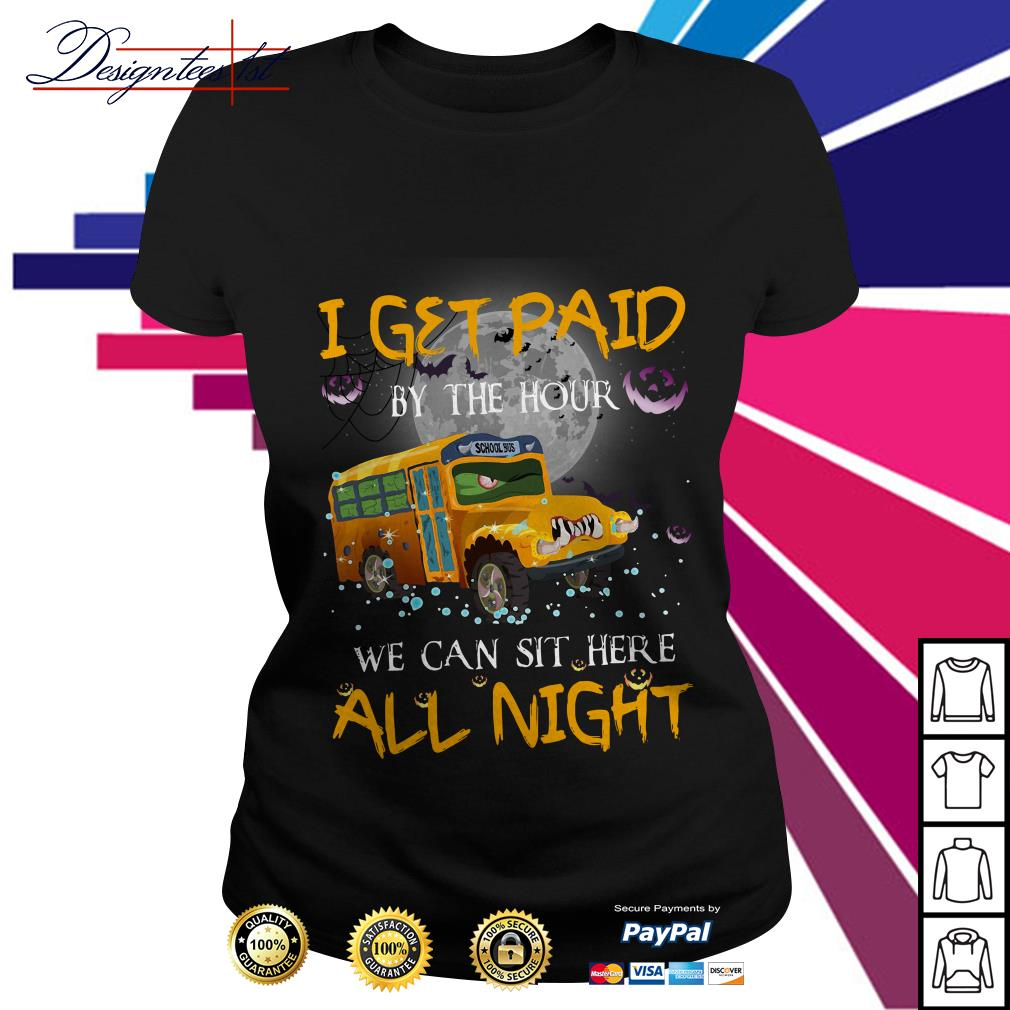 School bus I get paid by the hour we can sit here all night Halloween Ladies Tee