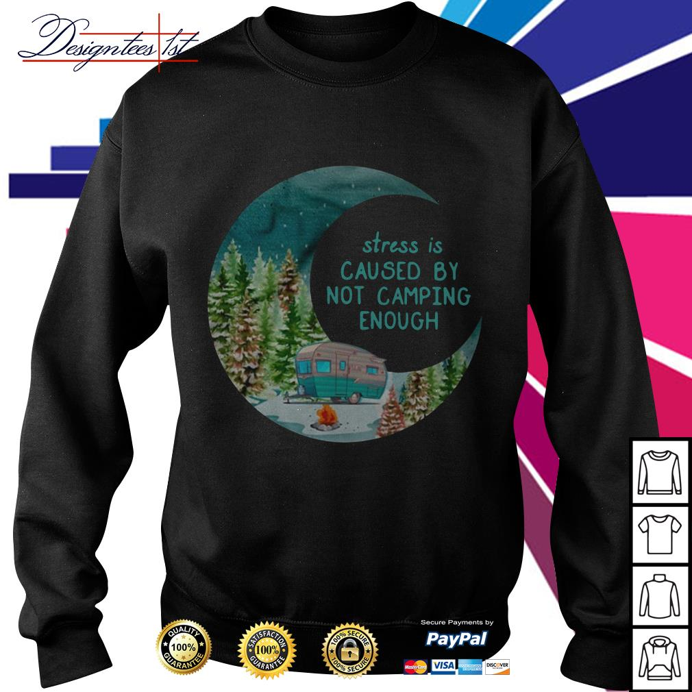 Stress is cause by not camping enough Sweater
