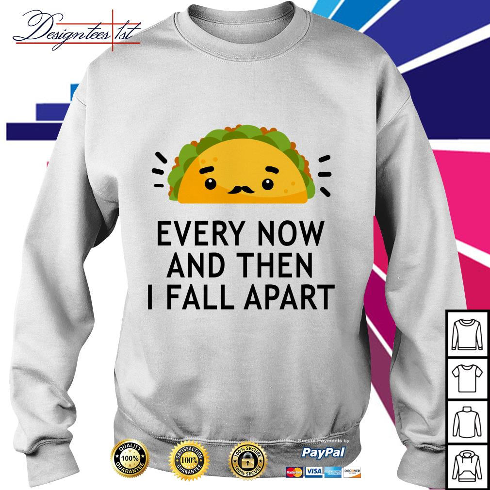 Tacos every now and then I fall apart Sweater