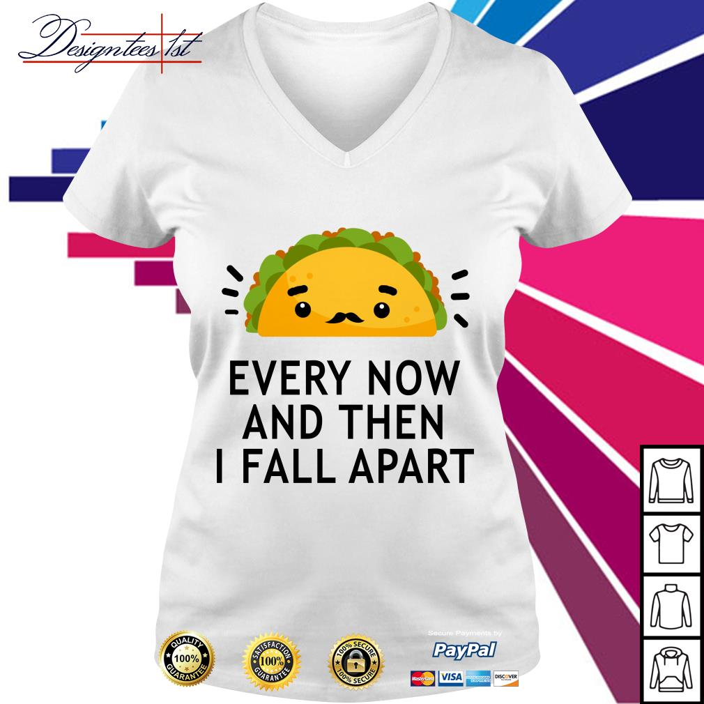 Tacos every now and then I fall apart V-neck T-shirt