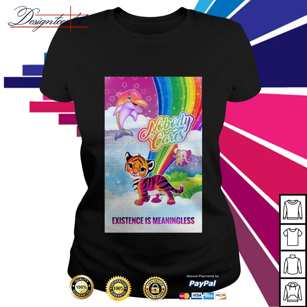 Tiger dolphin nobody cares existence is meaningless Ladies Tee