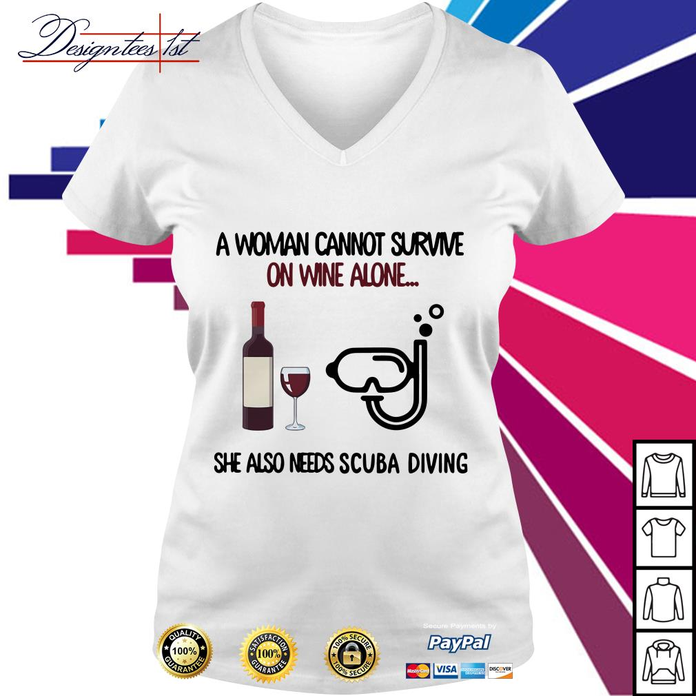 A woman cannot survive on wine alone she also needs scuba diving V-neck T-shirt