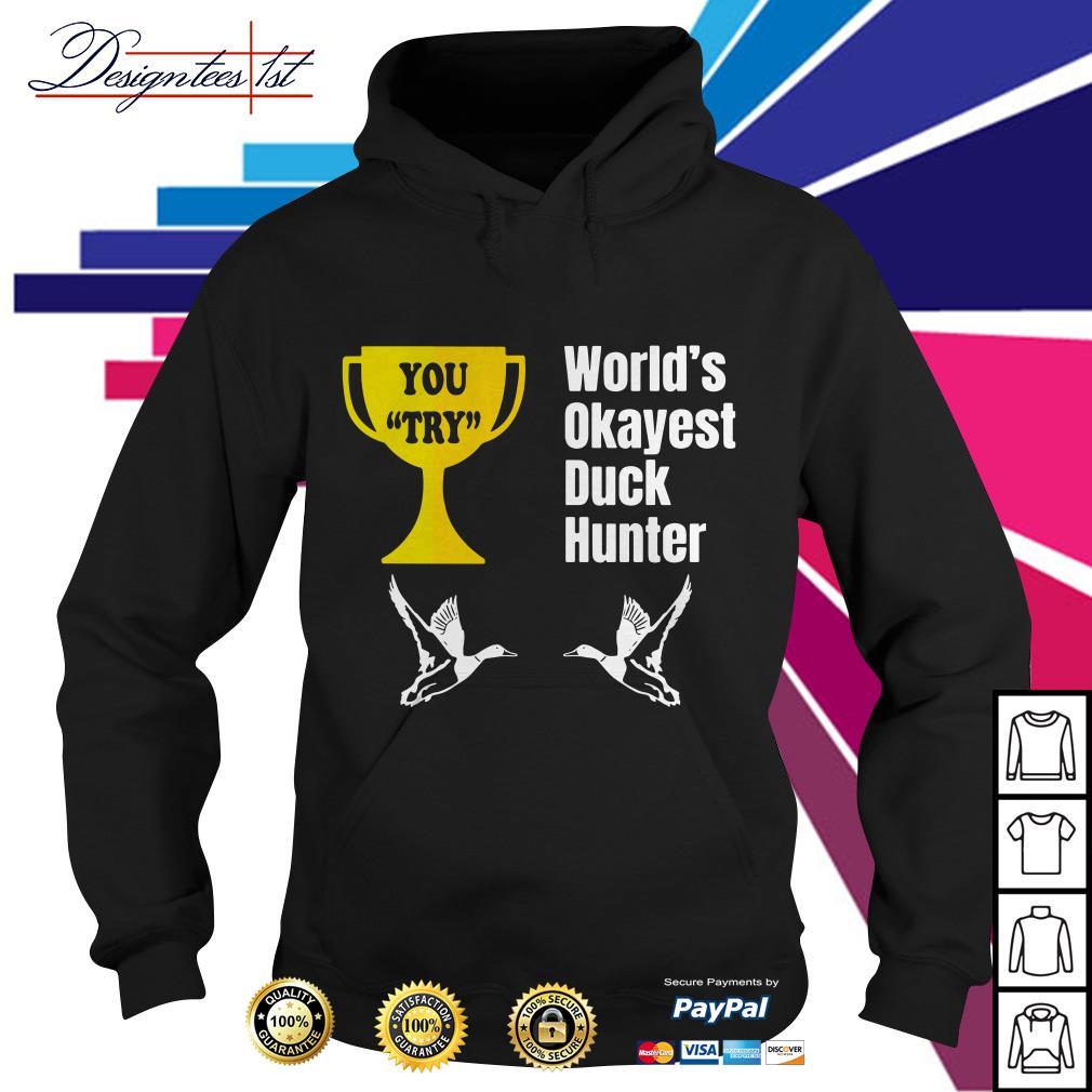 World's okayest duck hunter Hoodie