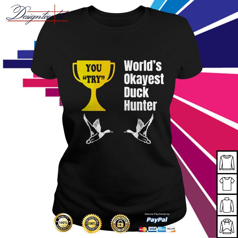 World's okayest duck hunter Ladies Tee