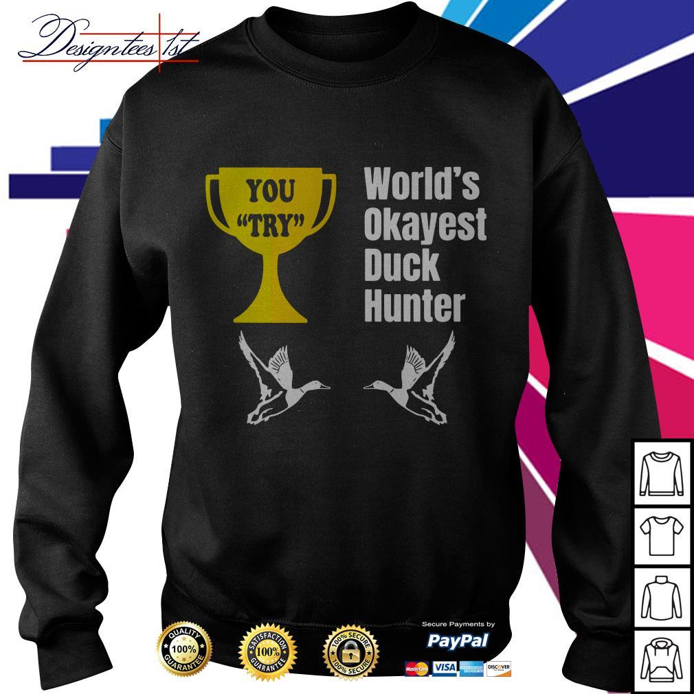 World's okayest duck hunter Sweater