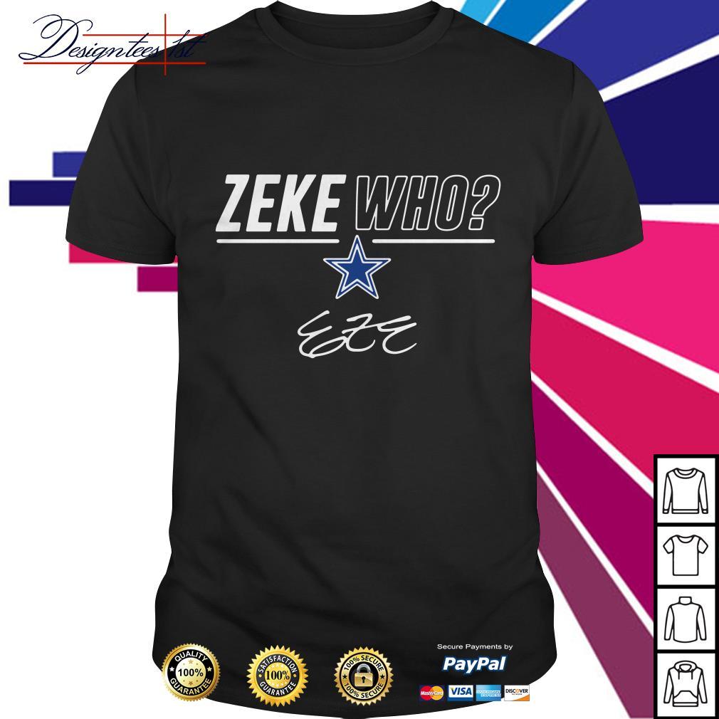 Zeke Who signature shirt