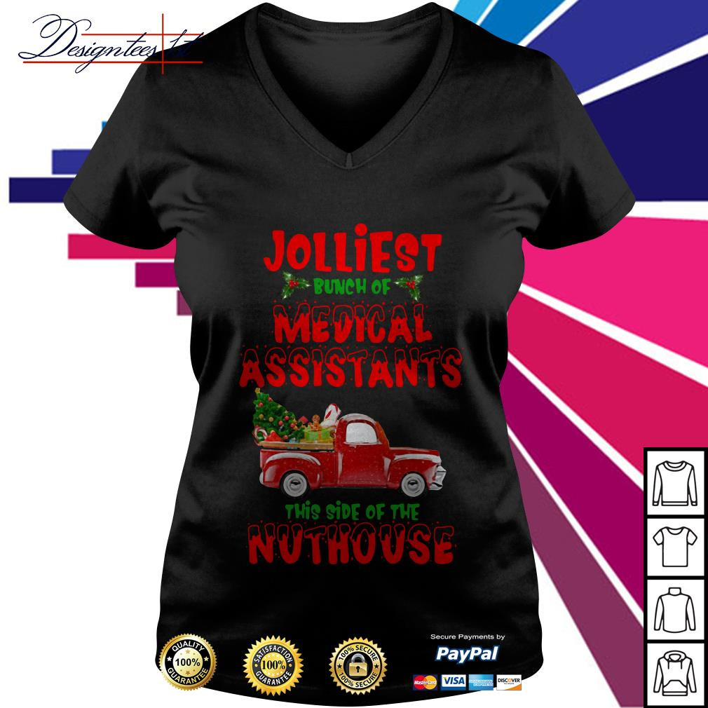 2019 Christmas truck Jolliest bunch of medical assistants this side of nuthouse V-neck T-shirt