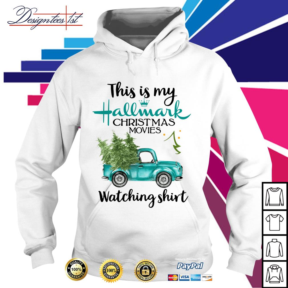 2019 this is my Hallmark Christmas movies watching Hoodie