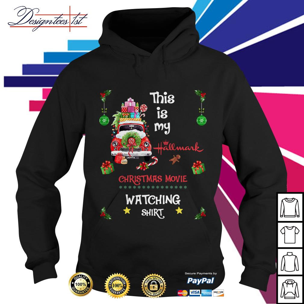 2019 this is my Hallmark Christmas movie watching Hoodie