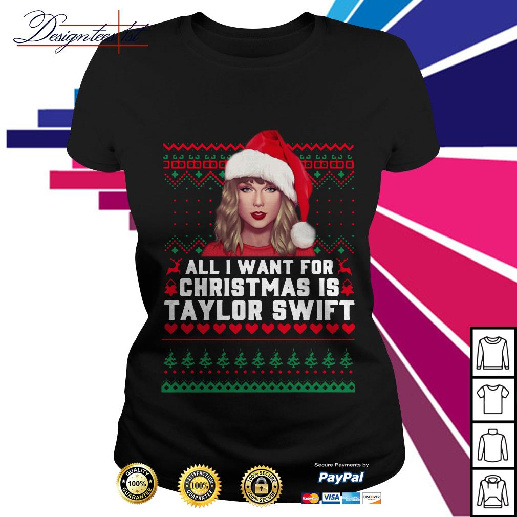 All I want for Christmas is Taylor Swift Ladies Tee