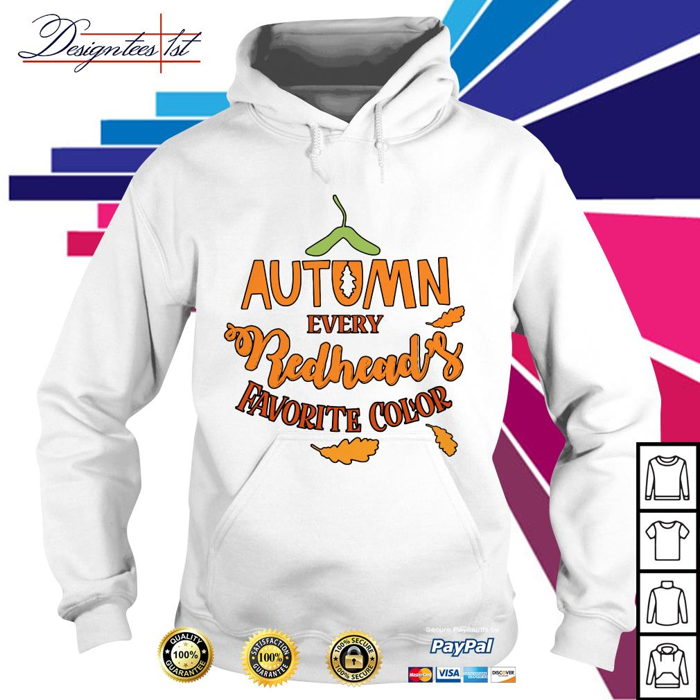 Autumn every redhead's favorite color Hoodie