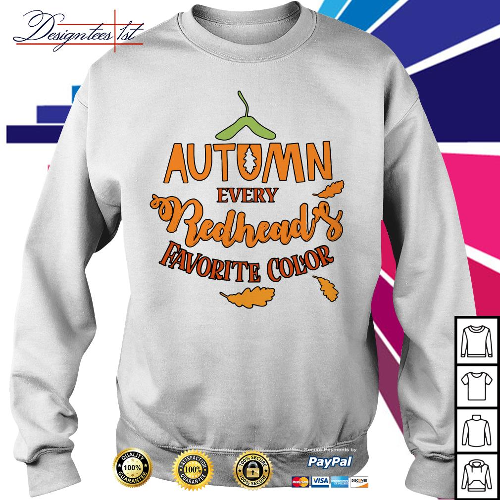 Autumn every redhead's favorite color Sweater