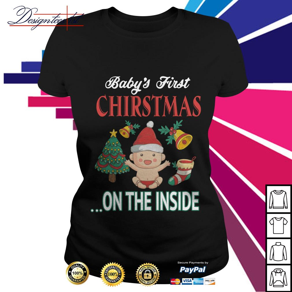 Baby's first Christmas on the inside Ladies Tee