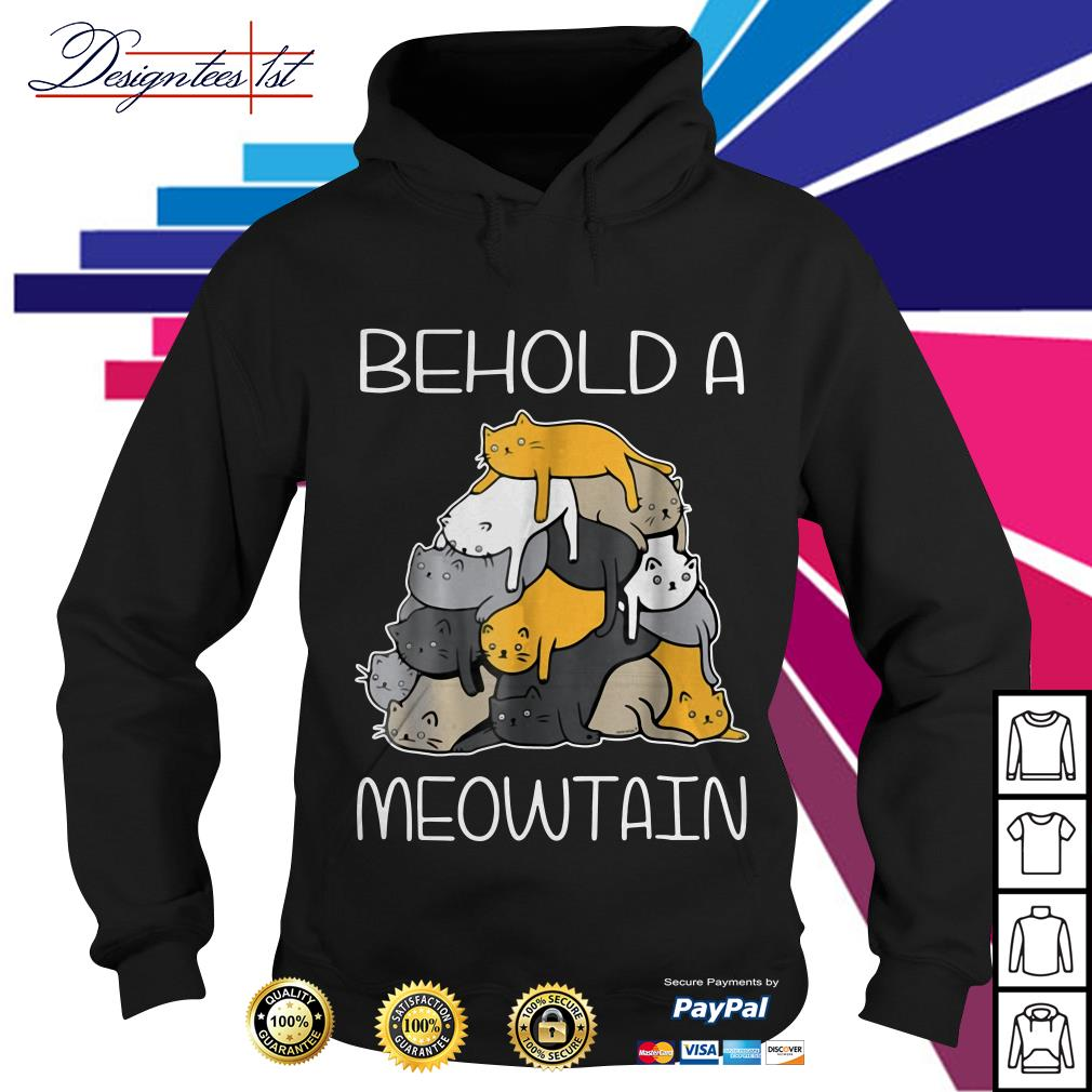 Behold a Meowtain cat mountain Hoodie