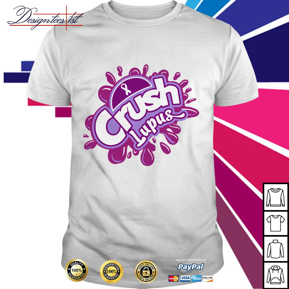 Cancer crush lupus shirt