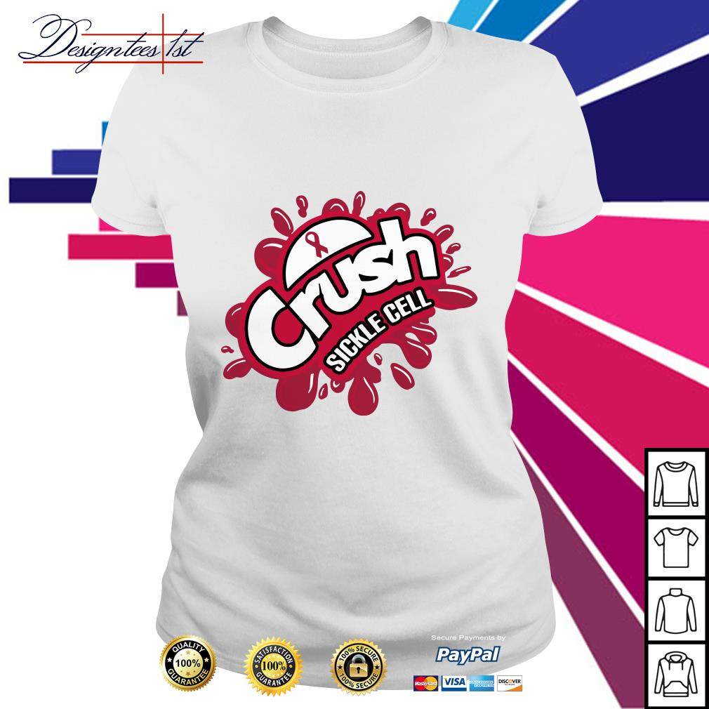 Cancer crush Sickle Cell Ladies Tee
