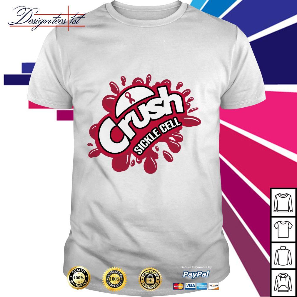 Cancer crush Sickle Cell shirt
