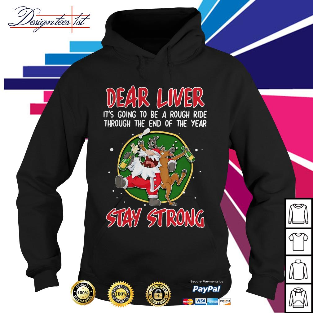 Dear liver it's going to be a rough ride through the end of the year stay strong Hoodie