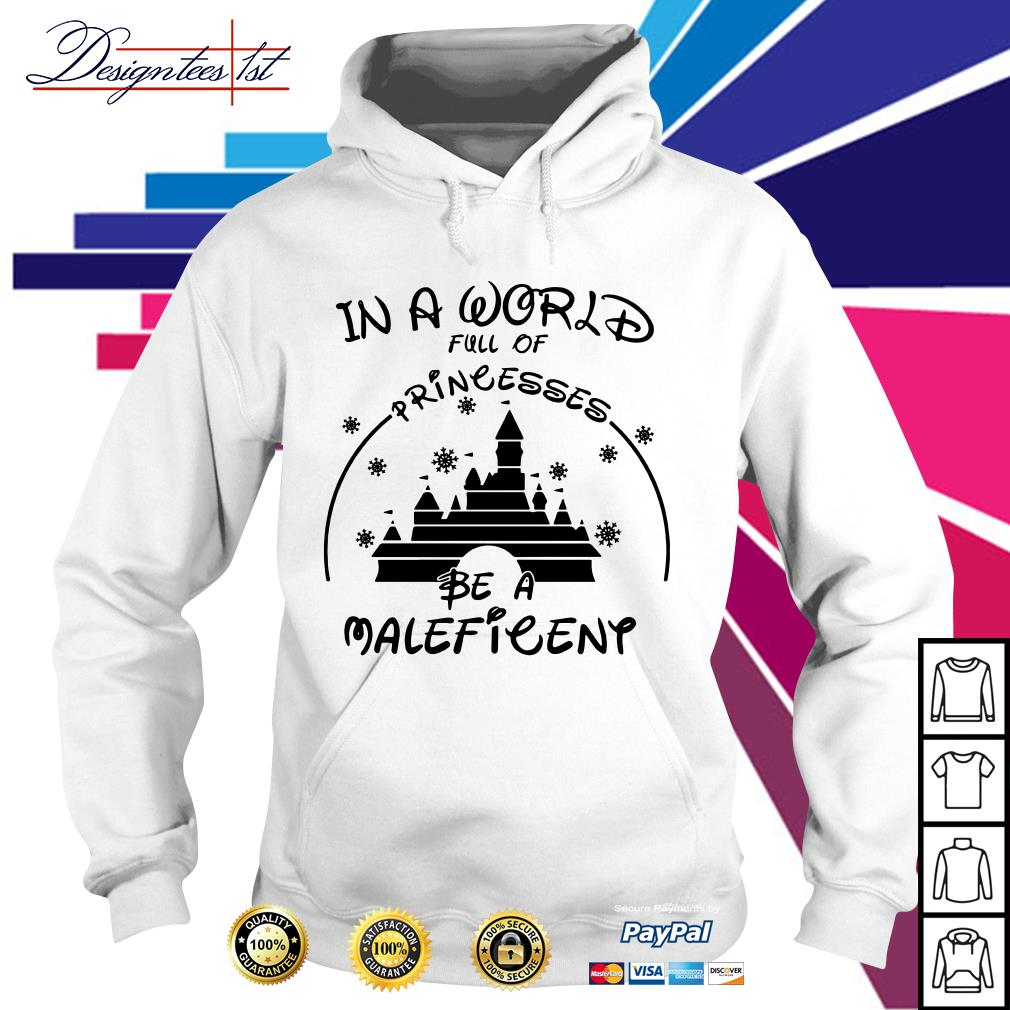 Disney in a world full of princesses be a Maleficent Hoodie