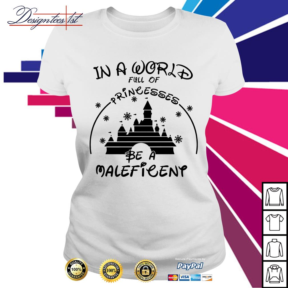 Disney in a world full of princesses be a Maleficent Ladies Tee